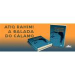 Lançamento: A balada do cálamo, de Atiq Rahimi