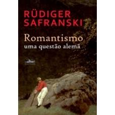 Romantismo - Uma questão alemã