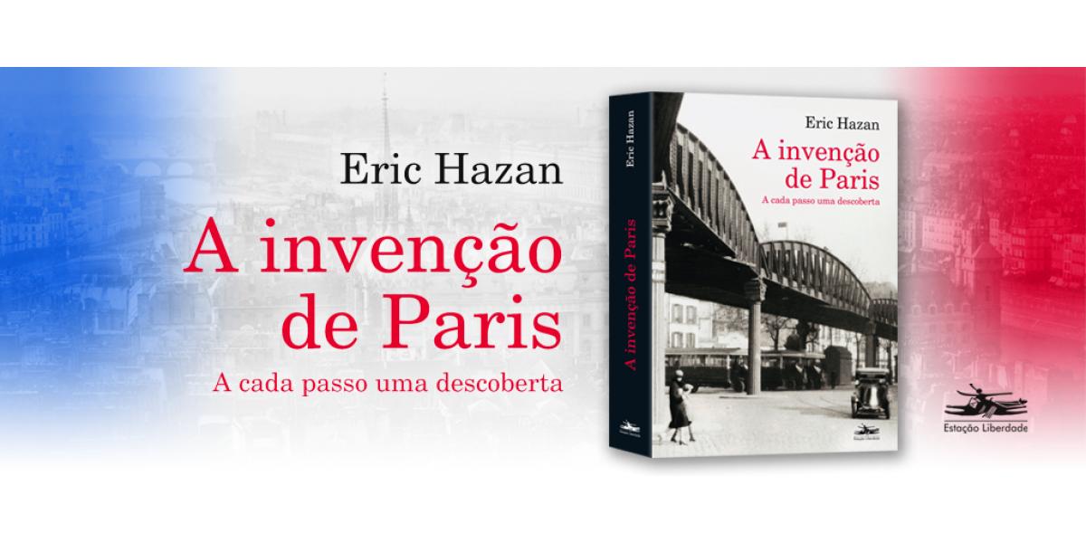 A Invenção de Paris, de Eric Hazan