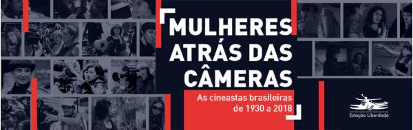 As cineastas que moldaram o nosso audiovisual, das pioneiras aos dias de hoje