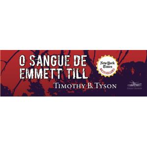O sangue de Emmet Till: um crime de ódio que chocou o mundo