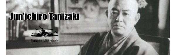 Toda a genialidade de Jun'ichiro Tanizaki