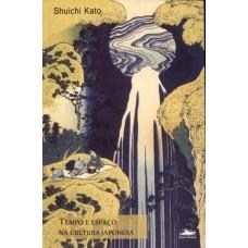 Tempo e espaço na cultura japonesa - 3ª Edição