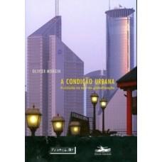 Condição urbana - A cidade na era da globalização, A