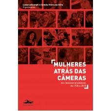 PRÉ-VENDA: Mulheres atrás das câmeras: as cineastas brasileiras de 1930 a 2018