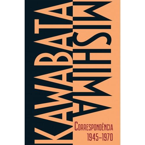 Kawabata-Mishima Correspondência 1945-1970