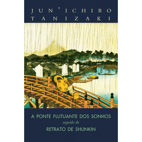 Ponte Flutuante dos Sonhos seguido de Retrato de Shunkin, A