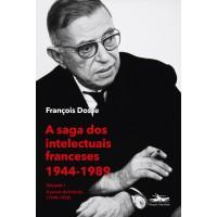 Saga dos intelectuais franceses 1944-1989, A