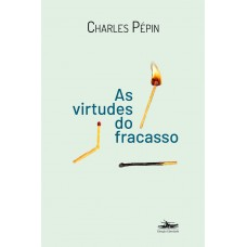 Virtudes do Fracasso, As